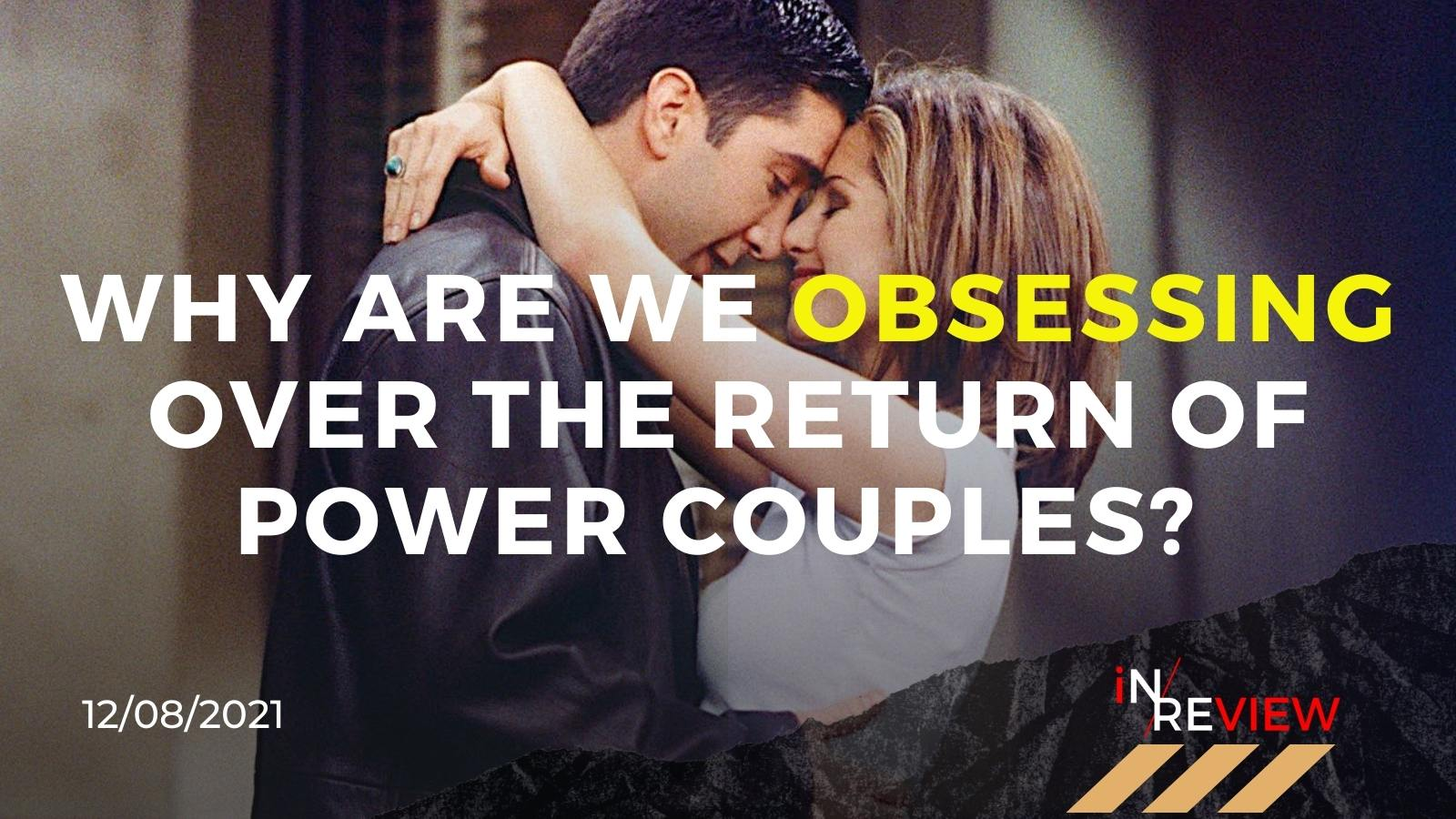Celebrity Power Couples: Why Do We Care?
