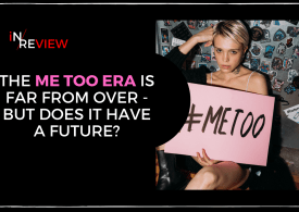 The future of #MeToo - Politics, Hollywood and everyday people