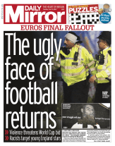 Daily Mirror- Ugly face of football returns